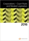 Corporations - Court Rules and Related Legislation 2016