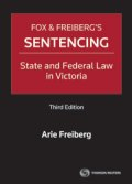 Fox & Freiberg's Sentencing: State and Federal Law in VIC