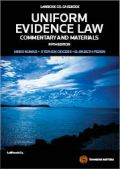 Uniform Evidence Law: Commentary and Materials
