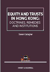Equity and Trusts in Hong Kong: Doctrines, Remedies and Institutions