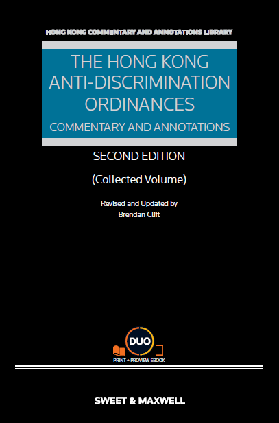 The Hong Kong Anti-Discrimination Ordinances: Commentary & Annotations (Collected Volume) Second Edition