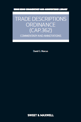 Trade Descriptions Ordinance (Cap.362): Commentary and Annotations