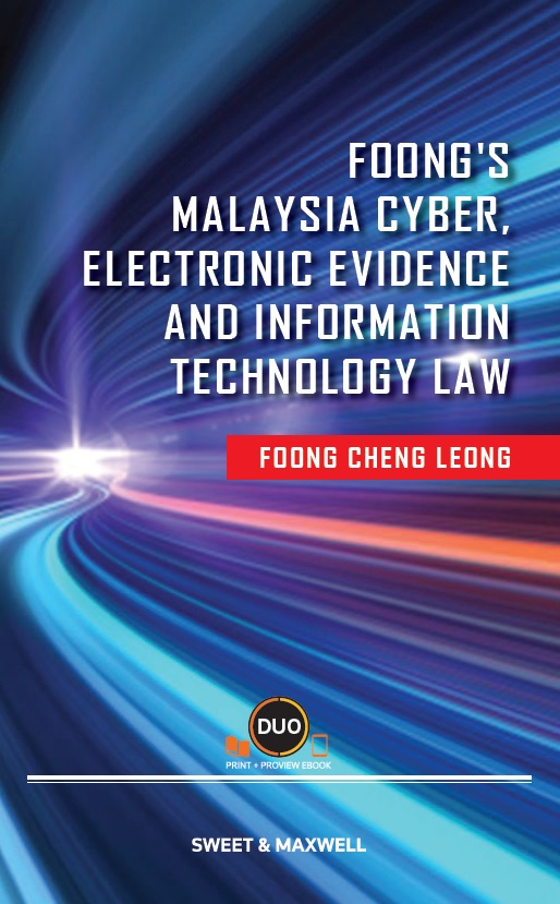 Foong's Malaysia Cyber, Electronic Evidence and Information Technology Law (OUT NOW)