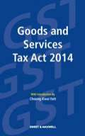 Goods and Services Tax Act 2014 with Introduction by Choong Kwai Fatt