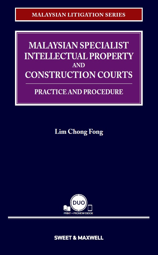 Malaysian Specialist Intellectual Property and Construction Courts: Practice and Procedure