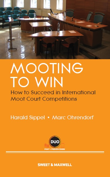 Mooting to Win: How to Succeed in International Moot Court Competitions