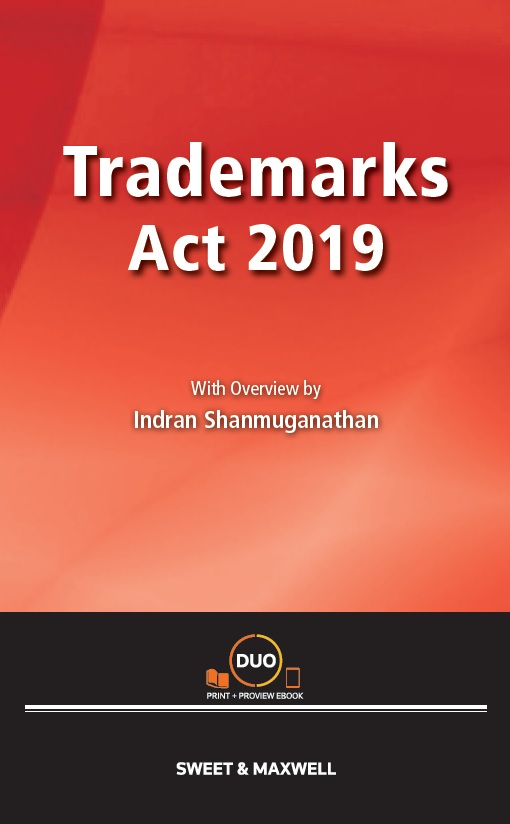 Trademarks Act 2019 with Overview by Indran Shanmuganathan (OUT NOW)