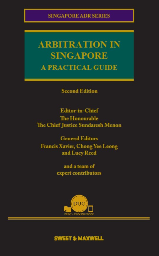Arbitration in Singapore - A Practical Guide, Second Edition