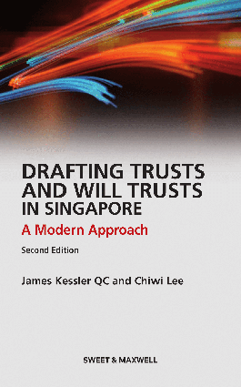 Drafting Trusts and Will Trusts in Singapore : A Modern Approach (2nd Edition)