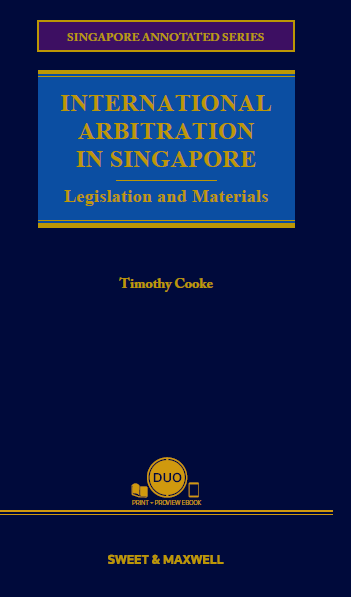 International Arbitration in Singapore: Legislation and Materials