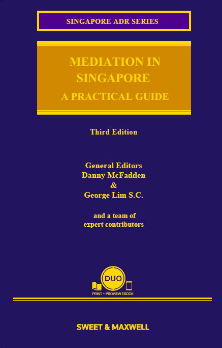 Mediation in Singapore: A Practical Guide (3rd Edition)