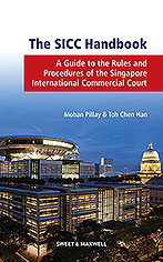 The SICC Handbook - A Guide to the Rules and Procedures of the Singapore International Commercial Court