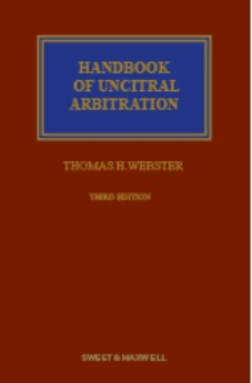 Handbook of UNCITRAL Arbitration Commentary, Precedents & Models for UNCITRAL-based Arbitration Rules 3rd Edition