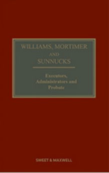 Williams, Mortimer & Sunnucks - Executors, Administrators and Probate, 21st Edition